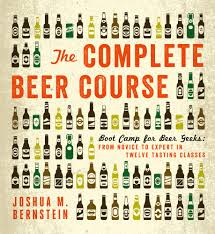 Complete Beer Course by Joshua M. Bernstein